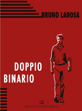 Doppio Binario di Bruno Larosa