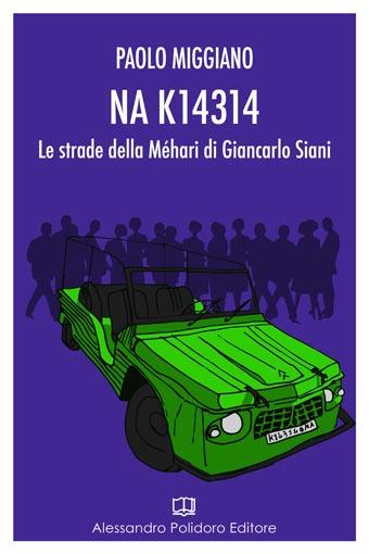 Na K14314. Le strade della méhari di Giancarlo Siani