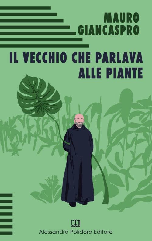 Il vecchio che parlava alle piante di Mauro Giancaspro
