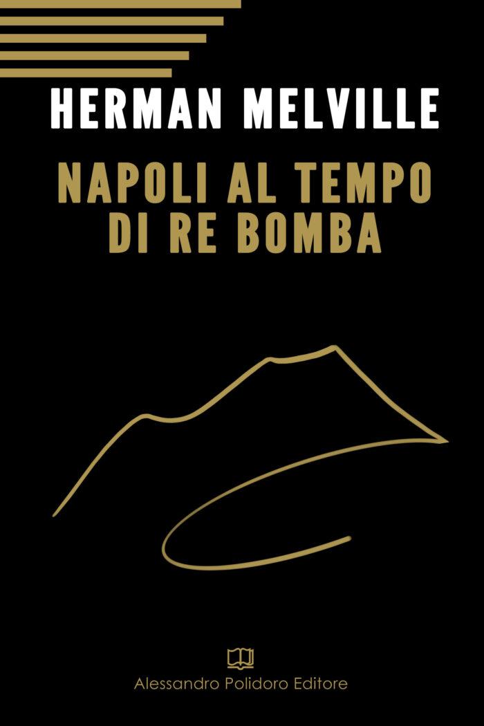 Napoli al tempo di re Bomba di Herman Melville