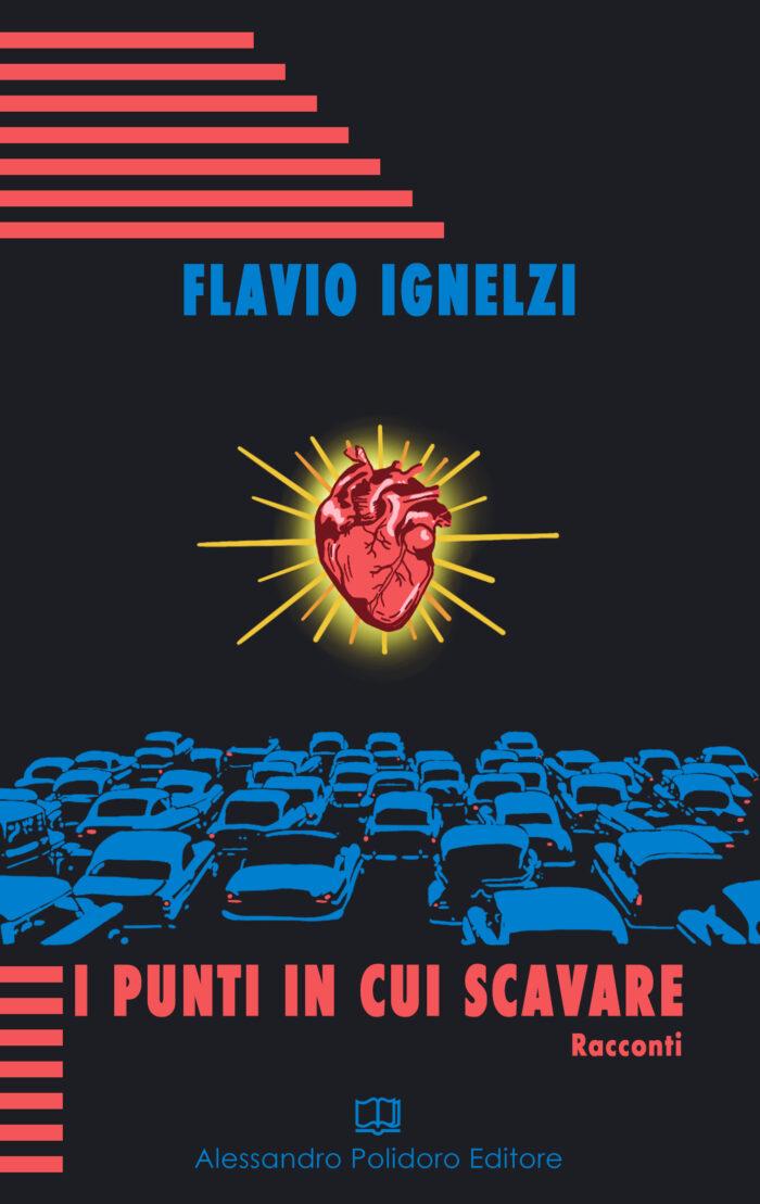 I punti in cui scavare di Flavio Ignelzi