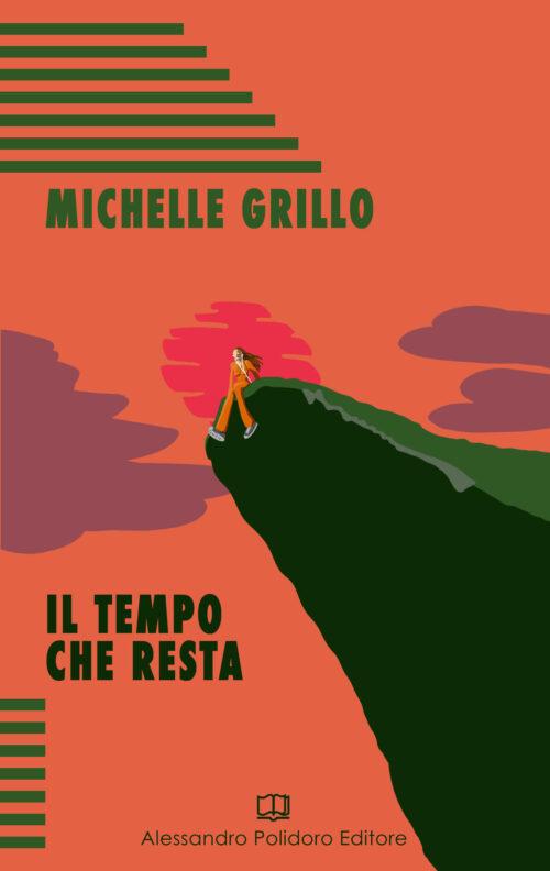 Il tempo che resta di Michelle Grillo